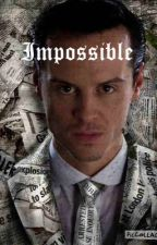 Impossible by amybeasley07