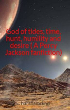 God of tides, time, hunt, humility and desire ( A Percy