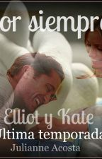 Elliot y Kate por siempre by JulianneAcosta
