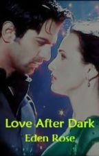 Love After Dark by EdenRose64