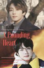 A Pounding Heart(Jinkook) by taejinkookie19