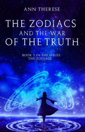 The Zodiacs and The War Of The Truth by Fallen--Star