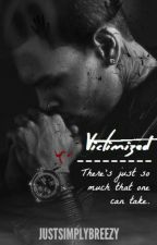 Victimized ( A Chris Brown Fan-Fiction ) by JustSimplyBreezy