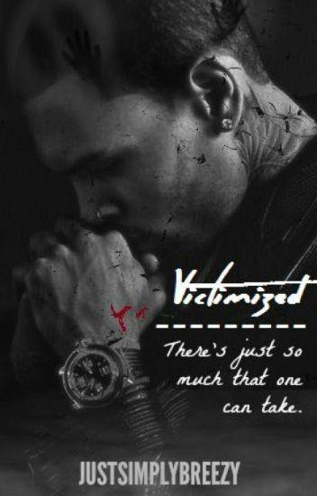 Victimized ( A Chris Brown Fan-Fiction )