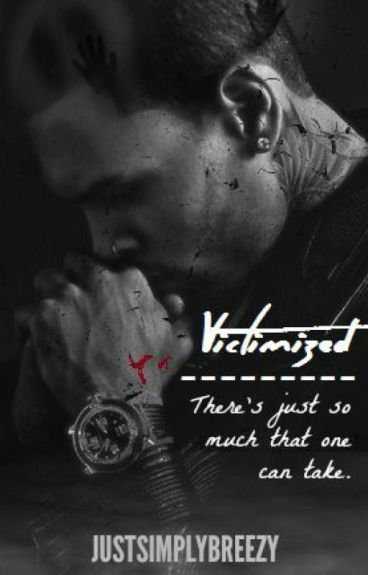 Victimized ( A Chris Brown Fan-Fiction )