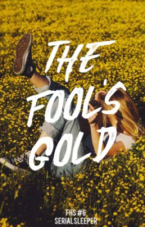 The Fool's Gold by Serialsleeper