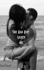 The bad boy saved me by NoraChristina