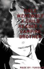 Male Werewolves X Child Reader X Vampire Brother 'Their Cub' by YukioSnow