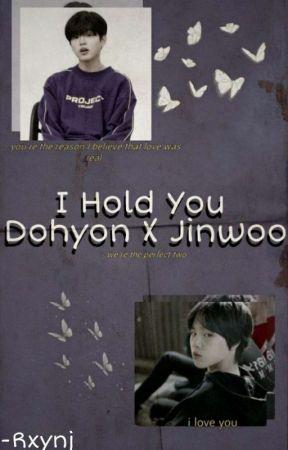 I Hold You - Dohyon x Jinwoo by RXYNJ_0_0