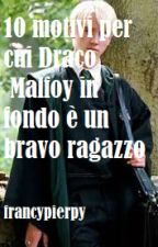 10 motivi per cui Draco Malfoy in fondo è un bravo ragazzo by francypierpy