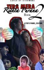 SamAina FF ~TERA MERA RISHTA PURANA ~ BOOK 2 by Mansi_Creations