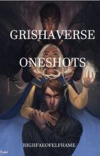Grishaverse Oneshots by GhostLeopard_LA