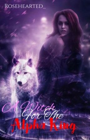 A Witch For The Alpha King by husna_khalifa95