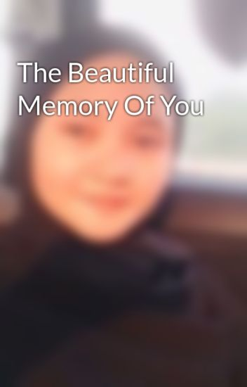 The Beautiful Memory Of You