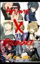 Anime X Reader by Veivian