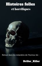 Histoires folles et horrifiques by Driller_Killer
