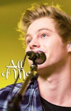 All of Me by sunriseshere