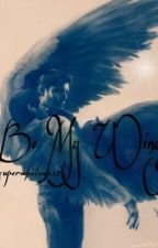 Be My Wings <Destiel> by fandomtrash5ever