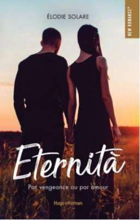 Eternità (Extrait - Sortie 30 Janvier - Hugo New Romance ) by elodiesolare