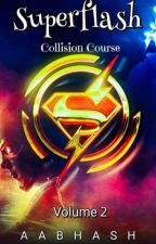 Superflash:Collison Course (Volume 2) by CallmeBethel