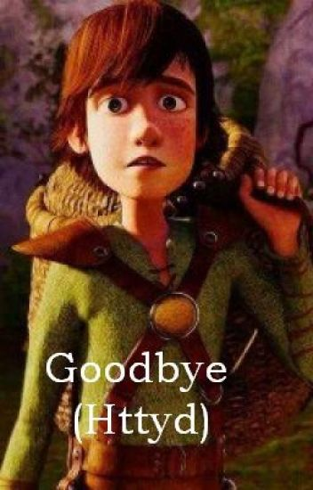 Goodbye (HTTYD)(Book 1)
