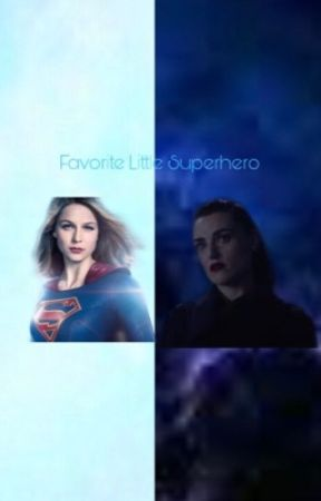 Favorite Little Superhero (Supercorp) by IShipAllThingsGay