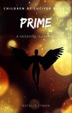Prime (Children of Lucifer #2) by ndlyman93