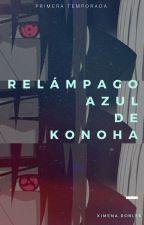 El Relámpago Azul de Konoha «Itachi Uchiha» |Primera Temporada| |Terminada| by XimRobles