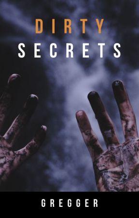 Dirty Secrets by greggerguy