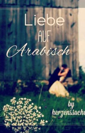 Liebe auf Arabisch - Kapitel 1 - Wattpad