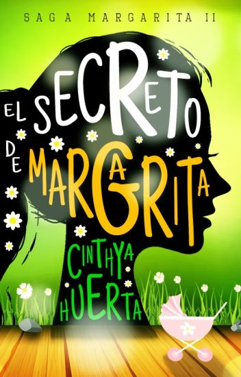 El secreto de Margarita (Saga Margarita 2) de Cinthya Huerta