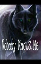 Nobody. Knows. Me. by JustBecauze