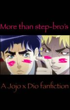 More Than Stepbrothers (Jonathan x Dio) by therearenomenlikeme
