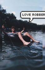 Love robbery// o2l by gratefvl