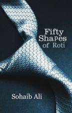 Fifty Shapes of Roti by sohaibali