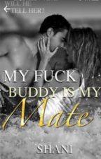 My fuck buddy is my mate? by blood_lust1