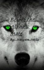 Being the Alpha's Mate by Arrowed_heart