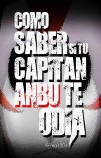 ¿Cómo saber si tu capitán ANBU te odia? by Kenka1804