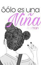 Solo Es Una Niña by A-Lerman