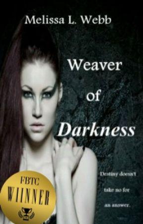 Weaver of Darkness by melissalwebb