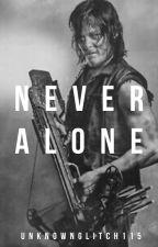 Never Alone {A Daryl Dixon Romance} by UserIsUnknown115