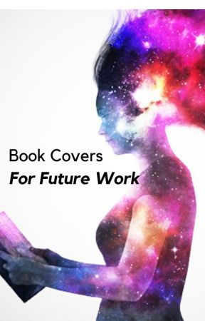 Book Covers for Future Works by Victoriarosefly