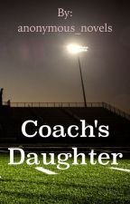 Coach's Daughter by anonymous_novels