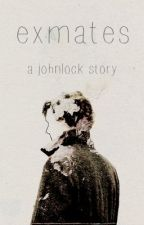 Exmates   Johnlock by saltingcircles