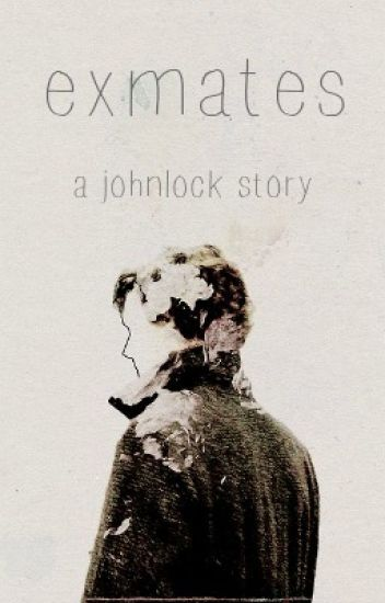 Exmates | Johnlock