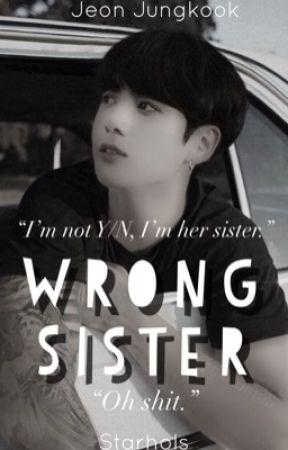 Wrong Sister• J.J.K by StarHols