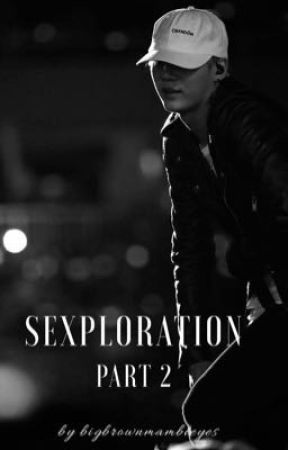 Sexploration: part II 🔞 by bigbrownbambieyes