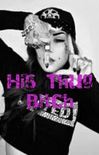 His Thug Bitch by ThatSarcasticChick