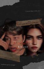 Trapped In Kio Cyr by victorialynnbooks