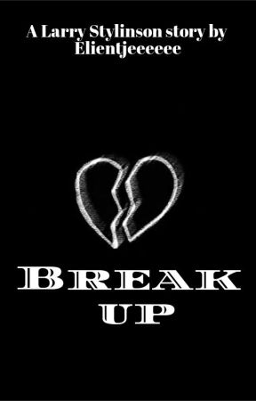 Break up - Larry Stylinson by Elientjeeeeee